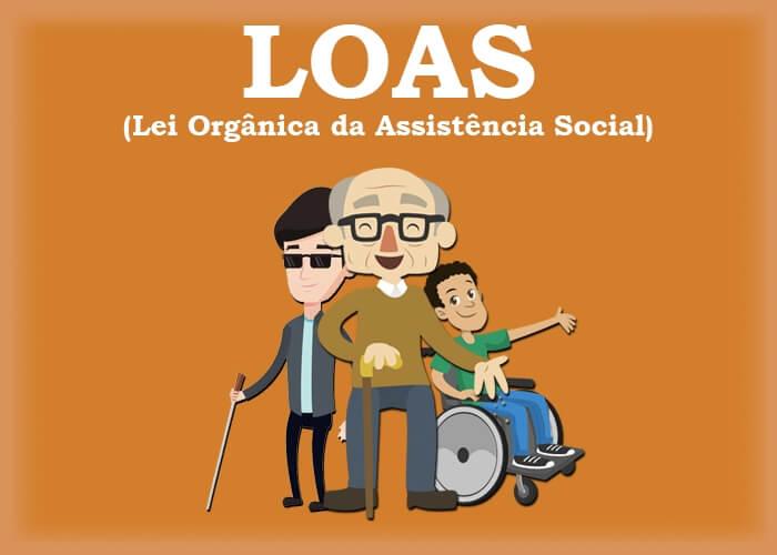 LOAS: Lei orgânica da Assistência Social